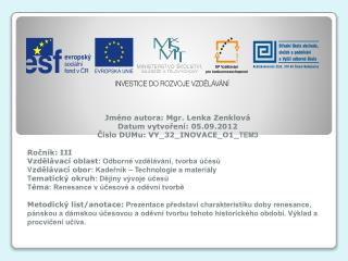 Jm�no autora: Mgr. Lenka Zenklov� Datum vytvo?en�: 05.09.2012 ?�slo DUMu: VY_32_INOVACE_O1_ TEM3