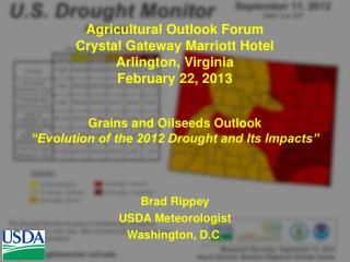 Agricultural Outlook Forum Crystal Gateway Marriott Hotel Arlington, Virginia February 22, 2013