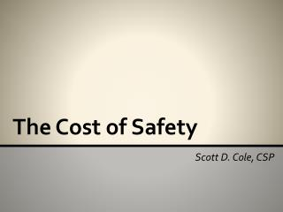 The Cost of Safety