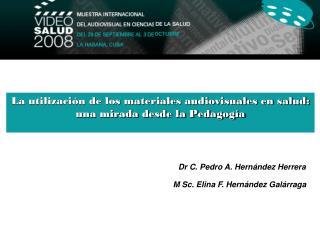 La utilización de los materiales audiovisuales en salud:  una mirada desde la Pedagogía