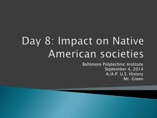 Day  8:  Impact on Native American societies