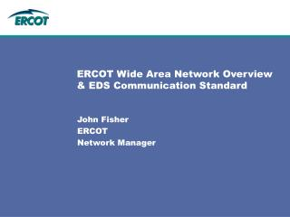 ERCOT Wide Area Network Overview & EDS Communication Standard