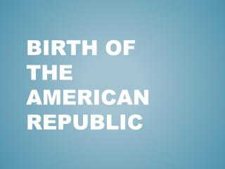 Birth of the American Republic