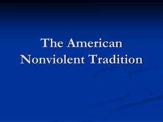 The American Nonviolent Tradition