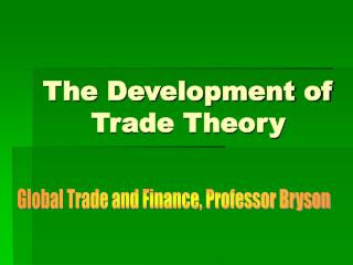 The Development of  Trade Theory