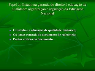 Papel do Estado na garantia do direito   educa  o de qualidade: organiza  o e regula  o da Educa  o Nacional