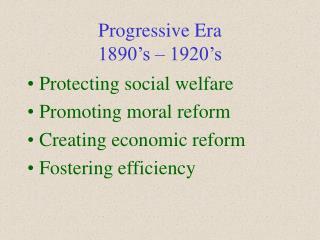 Progressive Era 1890's – 1920's