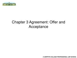 Chapter 3 Agreement: Offer and Acceptance
