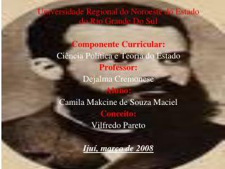 Universidade Regional do Noroeste do Estado do Rio Grande Do Sul Componente Curricular: