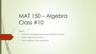 MAT 150 – Algebra Class  #10