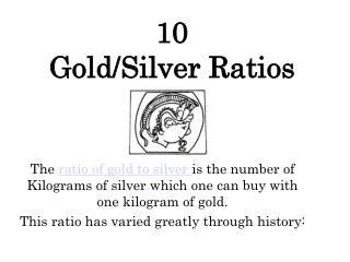 10  Gold/Silver Ratios