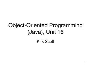 Object-Oriented Programming (Java), Unit 16