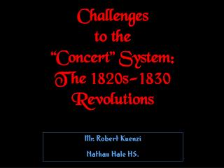 Challenges to the �Concert� System: The 1820s-1830 Revolutions
