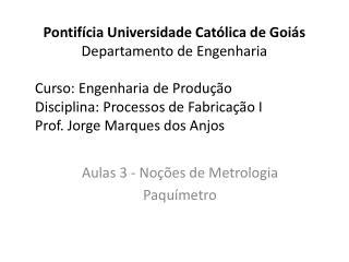 Aulas  3  - Noções de Metrologia Paquímetro