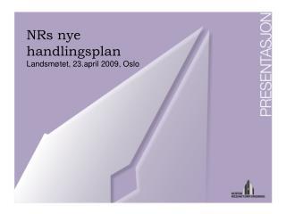 NRs nye  handlingsplan Landsmøtet, 23.april 2009, Oslo