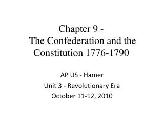 Chapter 9 - The Confederation and the Constitution 1776-1790
