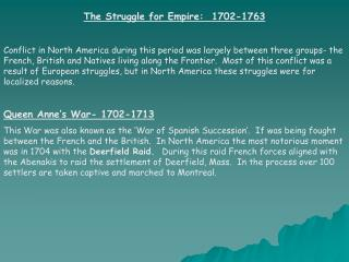 The Struggle for Empire:  1702-1763