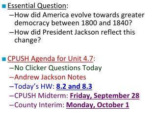 Essential Question : How did America evolve towards greater democracy between 1800 and 1840?