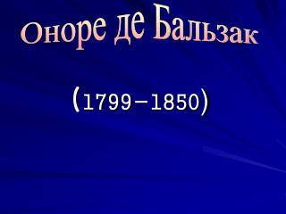 ( 1799-1850 )
