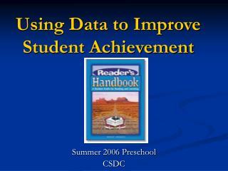 Using Data to Improve Student Achievement