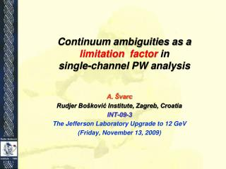 Continuum ambiguities as a  limitation   factor  in single-channel  PW analysis