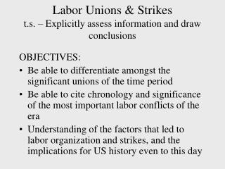 Labor Unions & Strikes  t.s. – Explicitly assess information and draw conclusions