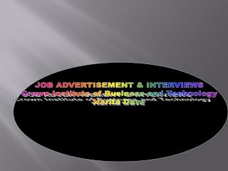 JOB ADVERTISEMENT & INTERVIEWS Crown Institute of Business and Technology Harita Dave