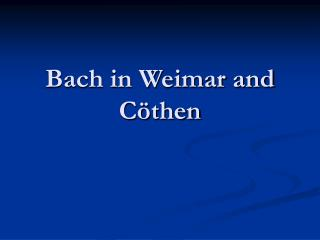 Bach in Weimar and Cöthen
