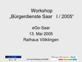 """Workshop """"Bürgerdienste Saar   I / 2005"""""""