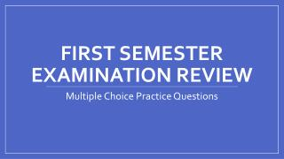 First Semester Examination Review