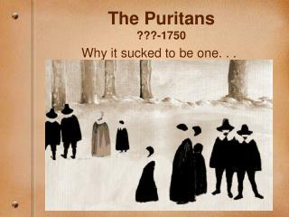 The Puritans ???-1750