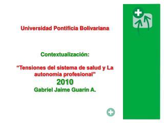 Universidad Pontificia Bolivariana Contextualización: