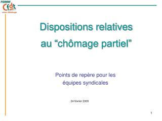 "Dispositions relatives  au "" chômage  partiel"""