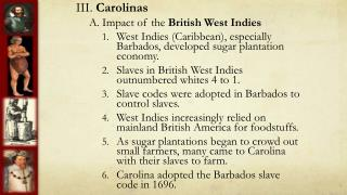 III.  Carolinas A. Impact of the  British West Indies