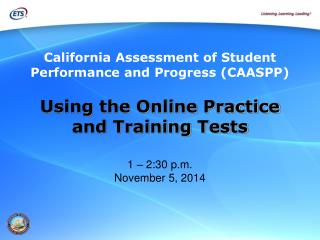 Using the Online Practice  and Training Tests  1 – 2:30 p.m. November 5, 2014