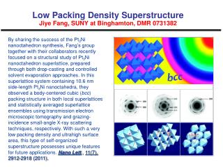 Low Packing Density Superstructure Jiye Fang, SUNY at Binghamton, DMR 0731382