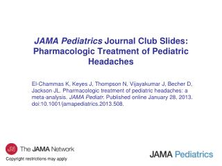 JAMA Pediatrics  Journal Club Slides: Pharmacologic Treatment of Pediatric Headaches
