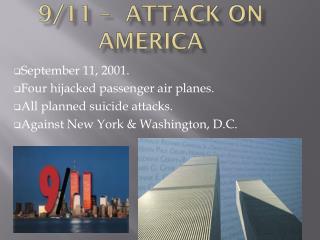 9/11 –  attack on America