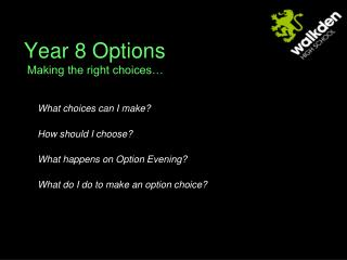 Year 8 Options   Making the right choices…