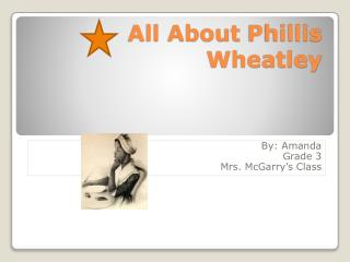 All About  Phillis  Wheatley