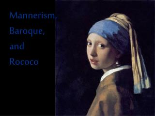 Mannerism, Baroque, and Rococo