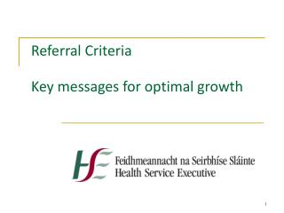 Referral Criteria Key messages for optimal growth