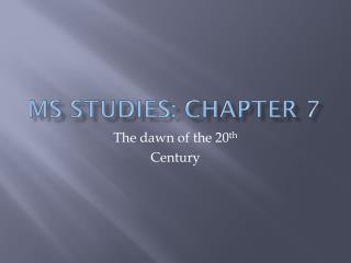 MS STUDIES: Chapter 7