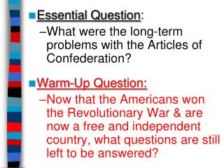 Essential Question : What were the long-term problems with the Articles of Confederation?