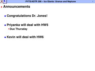 Announcements Congratulations Dr. Jones! Priyanka will deal with HW5 Due Thursday