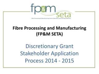 Fibre Processing and Manufacturing (FP&M SETA)