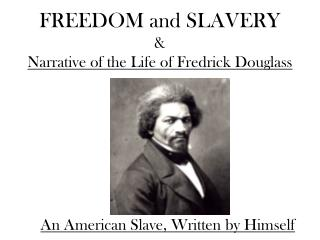FREEDOM and SLAVERY & Narrative of the Life of Fredrick Douglass