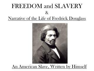 FREEDOM and SLAVERY & Narrative of the Life of Fredrick Douglass