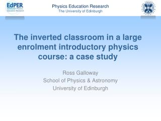 The inverted classroom in a large enrolment introductory physics course: a case study