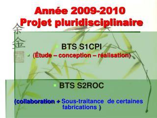Année 2009-2010  Projet pluridisciplinaire